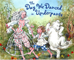 The Day We Danced In Underpants
